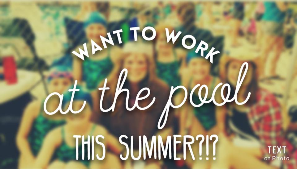 Want to Work at the Pool this Summer?